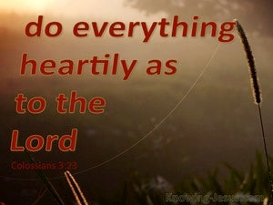 Colossians 3:23 Do All It Heartily As To The Lord red