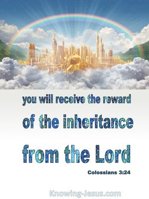 Colossians 3:24 The Reward Of The Inheritance From The Lord white