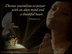 Colossians 4:2  Devote Yourselves To Prayer brown