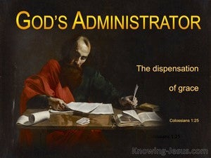 Colossians 1:25 Paul A Minister of the  Dispensation of Grace (brown)