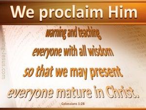 Colossians 1:28 We Proclaim Him (orange)