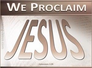 Colossians 1:28 We Proclaim Jesus (pink)
