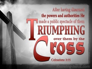 Colossians 2:15 He Disarmed Rulers And Authorities (gray)