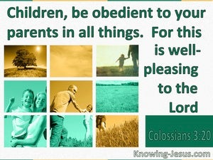 Colossians 3:20 Children Be Obedient To Parents (green)