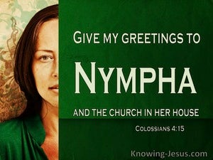 Colossians 4:15 Give My Greetings To Nympha And The Church (green)