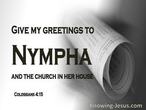 Colossians 4:15 Give My Greetings To The Brothers And Sisters (white)