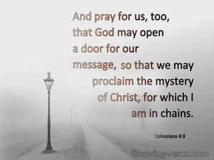 Colossians 4:3 Pray God May Open Up A Door (gray)