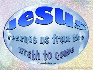 1 Thessalonians 1:10 Rescued From The Wrath To Come (blue)