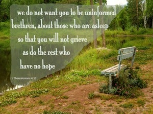 1 Thessalonians 4:13 Do Not Grieve Like Those Without Hope green