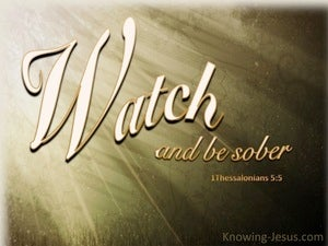 1 Thessalonians 5:6 Watch And Be Sober brown