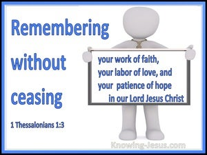 1 Thessalonians 1:3 Remembering Without Ceasing Your Faith Love And Hope (blue)