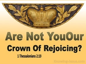 1 Thessalonians 2:19 Are Not You Our Crown Of Rejoicing (yellow)