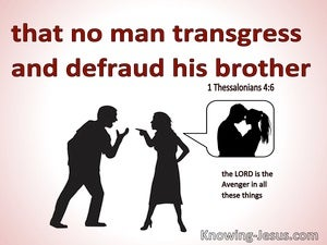 1 Thessalonians 4:6 That No Man Transgress And Defraud His Brother (white)