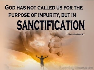 1 Thessalonians 4:7 God Has Not Called Us For The Purpose Of Impurity (brown)