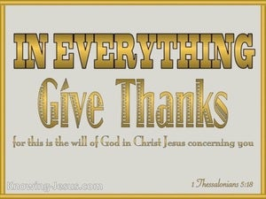 1 Thessalonians 5:18 In Everything Give Thanks (gold)