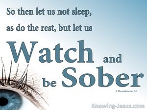 1 Thessalonians 5:5 Watch And Be Sober (blue)