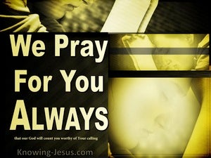 2 Thessalonians 1:11 We Pray For You Always (yellow)