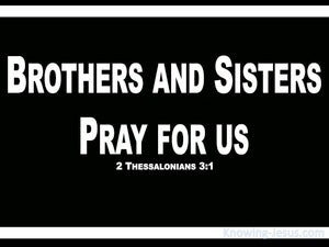 2 Thessalonians 3:1 Brothers Pray For Us (white)