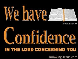 2 Thessalonians 3:4 We Have Confidence In The Lord Concerning You (black)