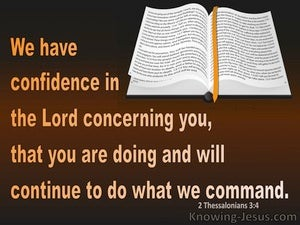 2 Thessalonians 3:4 We Have Confidence In The Lord Concerning You (brown)