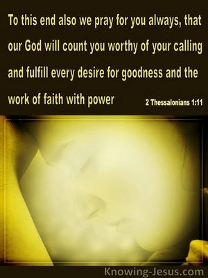 2 Thessalonians 1:11 Count You Worthy Of Your Calling (yellow)