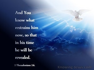 2 Thessalonians 2:6 And You Know What Restrains Him Now (navy)