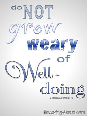 2 Thessalonians 3:13 Do Not Grow Weary Of Doing Good (blue)