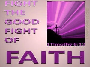 1 Timothy 6:12 Fight The Good Fight Of Faith (pink)