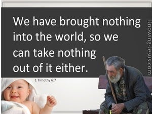 1 Timothy 6:7 We Brought Nothing Into The World (brown)
