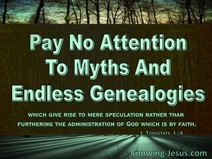 1 Timothy 1:4 Pay No Attention To Myths And Endless Genealogies (green)