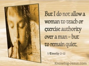 1 Timothy 2:12 A Woman Is Not To Exercise Authority Over A Man (beige)