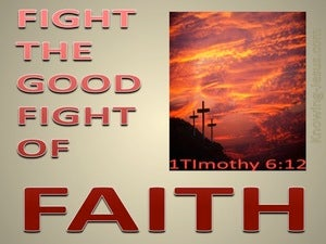 1 Timothy 6:12 Fight The Good Fight Of Faith (gold)