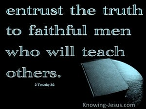 2 Timothy 2:2 Entrust The Truth To Faithful Men (aqua)