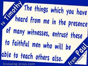 2 Timothy 2:2 Entrust The Truth To Faithful Men (blue)