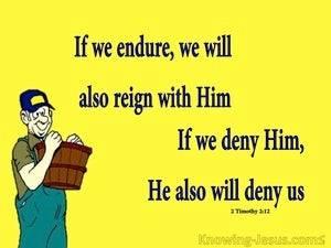 2 Timothy 2:12 If We Endure We Will Reign (yellow)