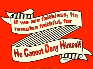 2 Timothy 2:13 If We Are Faithless He Remains Faithful (red)