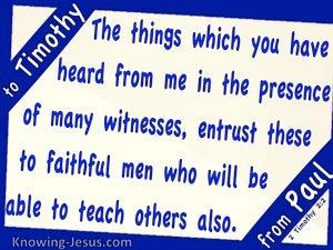 2 Timothy 2:2 Entrust The Truth To Faithful Men (blue)