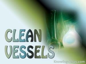 Clean Vessels (devotional)