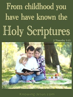 2 Timothy 3:15 From Childhood You Have Known The Holy Scriptures (sage)
