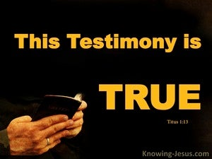 Titus 1:13 This Testimony Is True (gold)