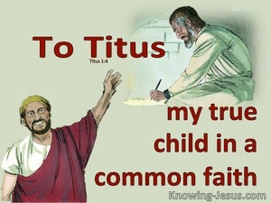 Titus 1:4 Paul True Son In The Faith (sage)