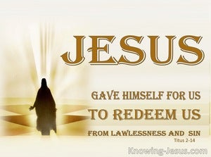 Titus 2:14 Jesus Came To Redeem Us  (beige)