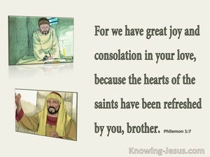 Philemon 1:7 We Have Great Joy And Consolation In Your Love (green)