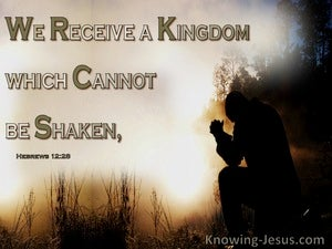 Hebrews 12:28 A Kingdom Which Cannot Be Shaken beige
