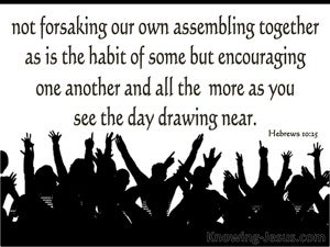 ... Hebrews 10:25 Not Forsaking The Assembling Together (black) ...