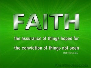 Hebrews 11:1 Faith Is The Assuracne Of Things Hoped For green