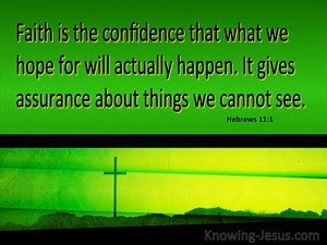 Hebrews 11:1 Faith Is The Assuracne Of Things Hoped For yellow