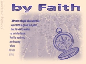 Hebrews 11:8 By Faith Abraham purple