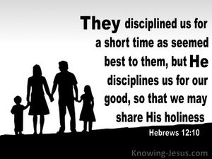 Hebrews 12:10 They Disciplined Us For A Short Time (black)
