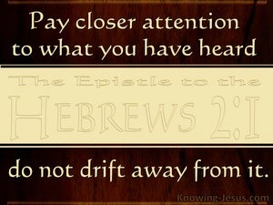 Hebrews 2:1 Do Not Drift Away (brown)